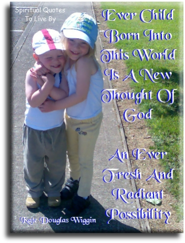 Every child born into this world - Spiritual Quotes To Live By