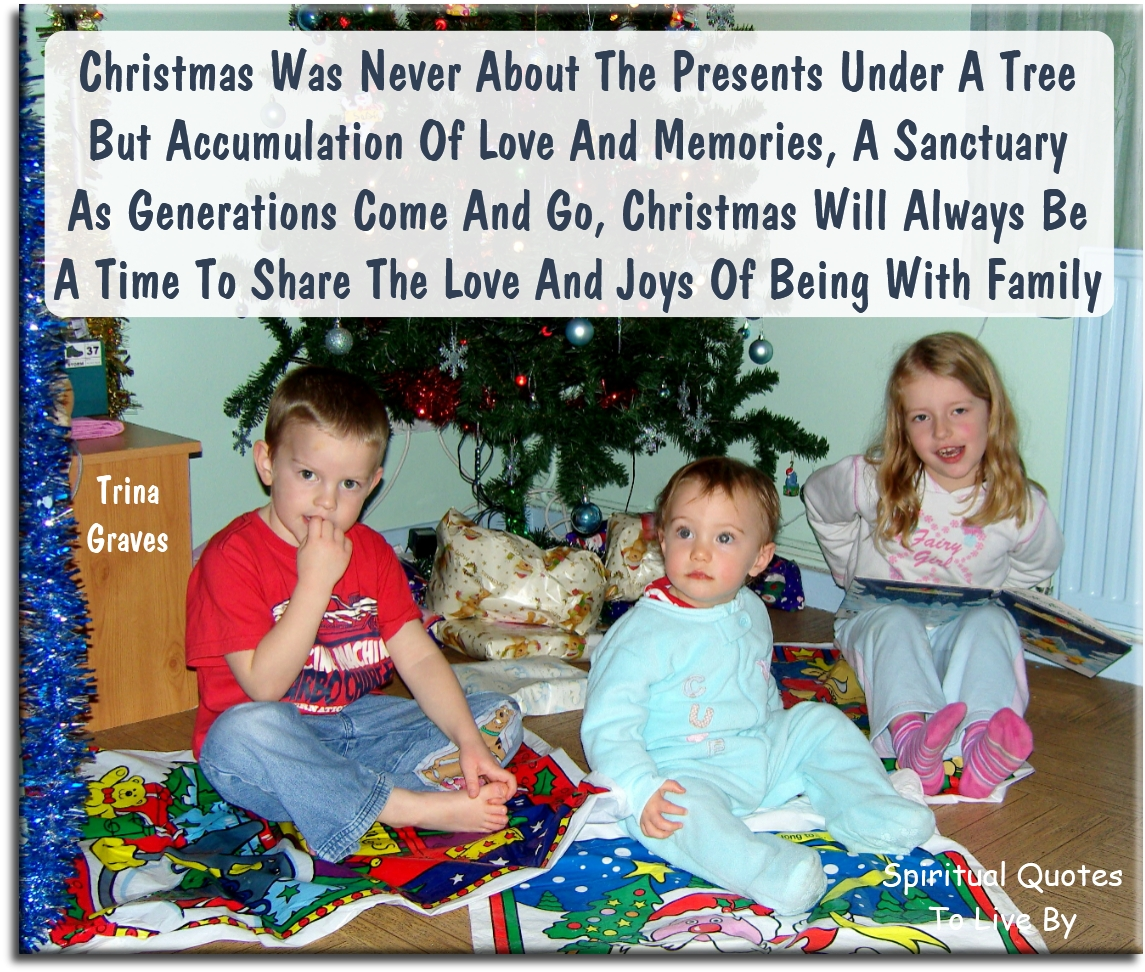 Christmas was never about the presents under a tree - last verse of inspirational Christmas poem (My Christmas) by Trina Graves of Spiritual Quotes To Live By
