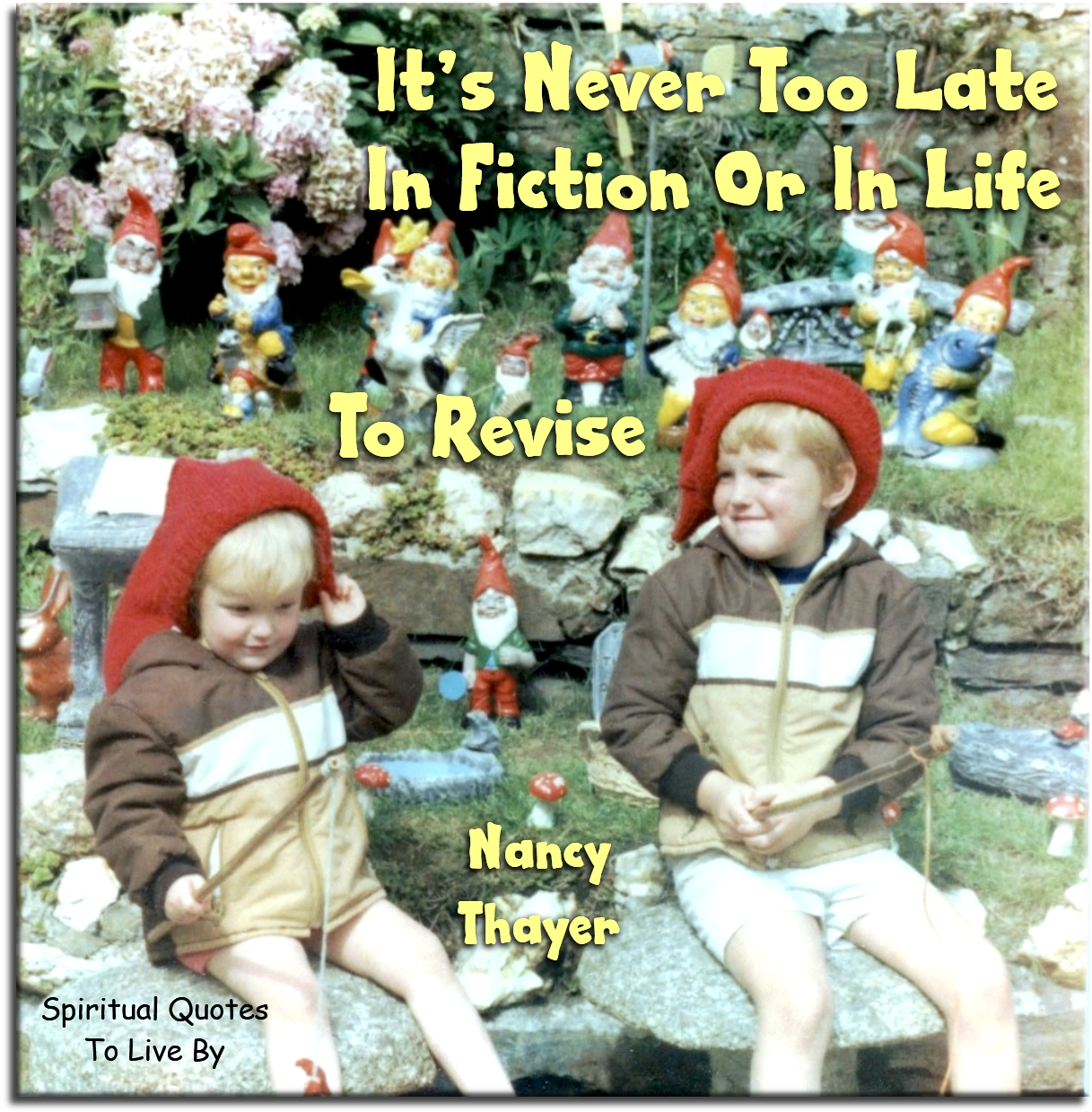 Nancy Thayer quote: It's never too late in fiction or in life to revise. - Spiritual Quotes To Live By