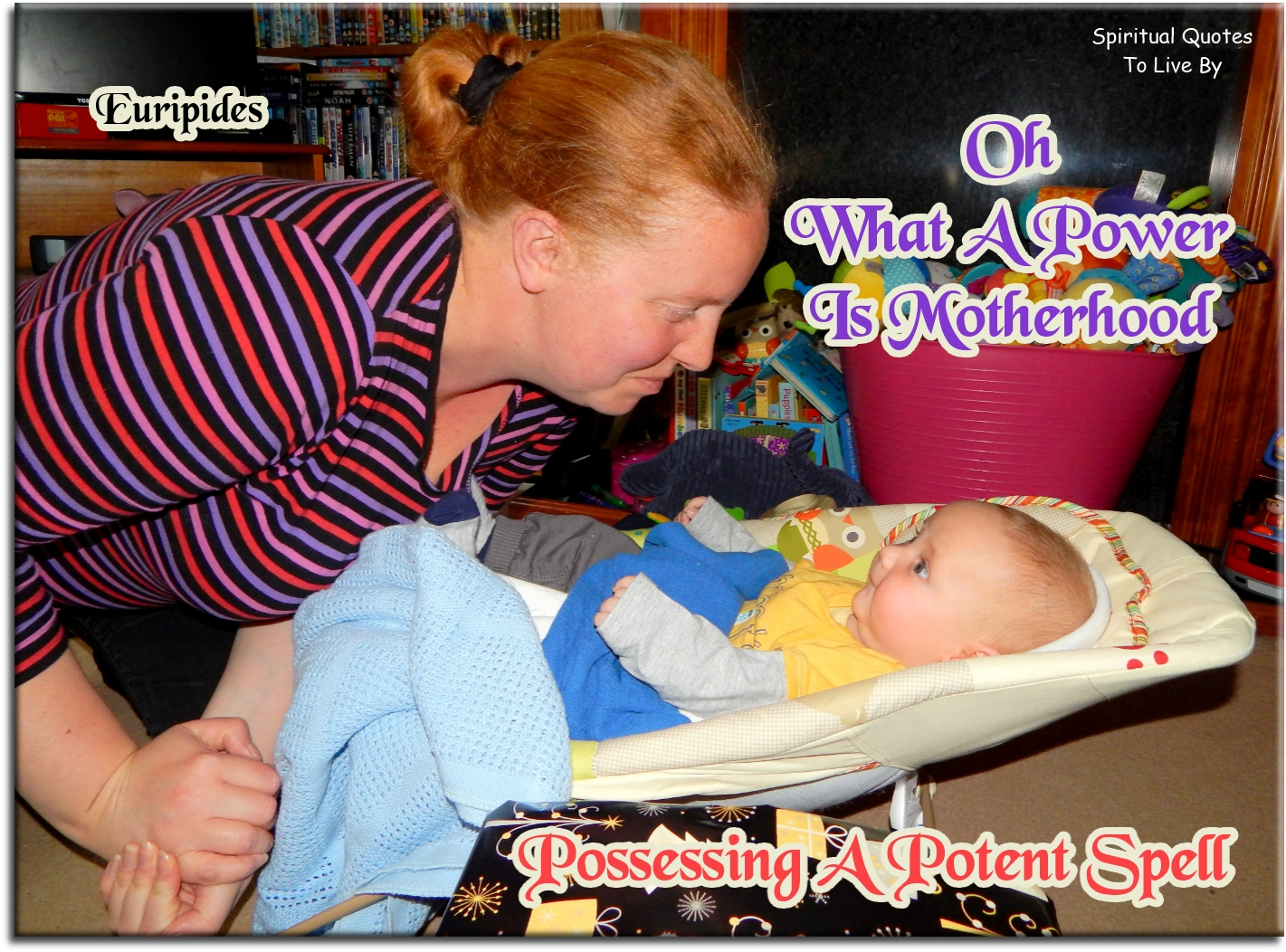 Euripides quote: Oh, what a power is motherhood, possessing a potent spell. - Spiritual Quotes To Live By