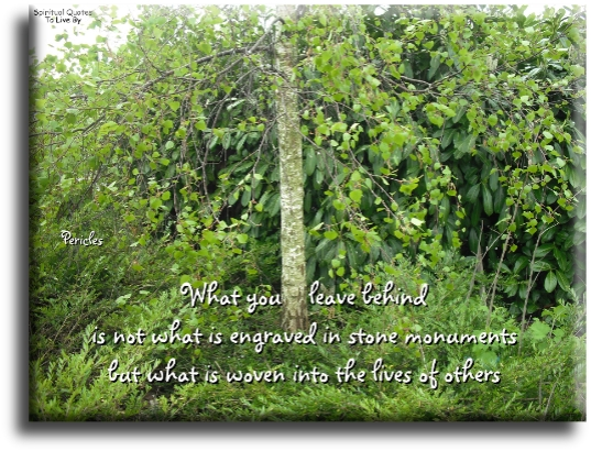 What you leave behind - Spiritual Quotes To Live By