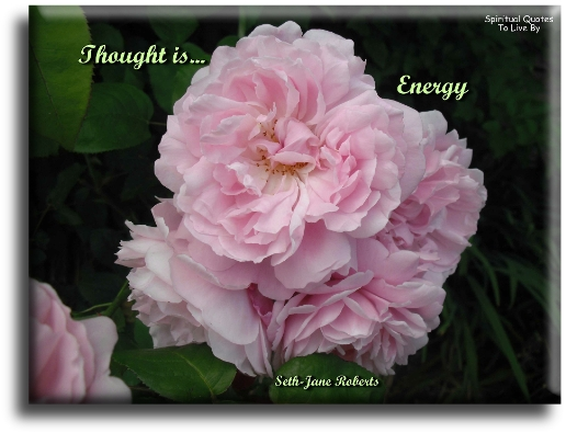Seth-Jane Roberts quote: Thought is energy. Spiritual Quotes To Live By