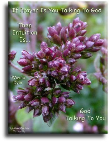 If prayer is you talking to God - Wayne Dyer - Spiritual Quotes To Live By