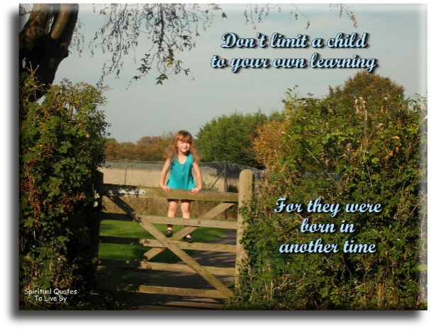 Don't limit a child - Spiritual Quotes To Live By