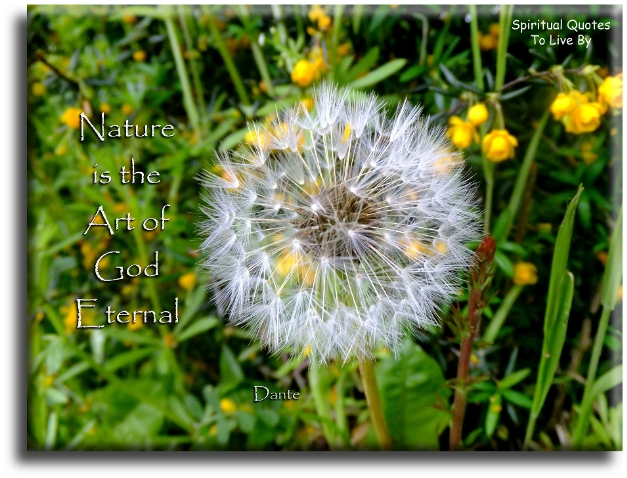 Nature is the art of God eternal - Dante quotes - Spiritual Quotes To Live By
