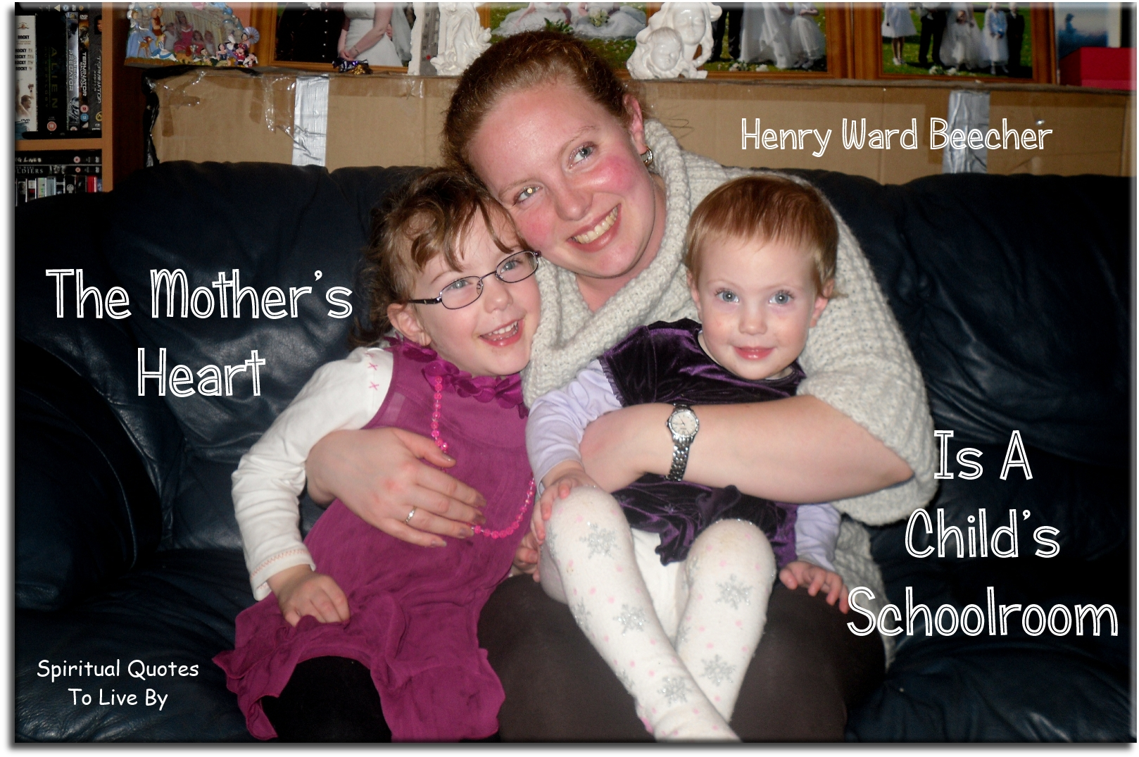 Henry Ward Beecher quote: The mother's heart is a child's schoolroom. - Spiritual Quotes To Live By