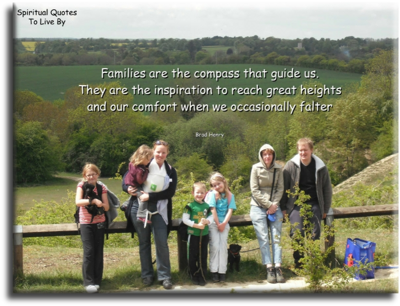 Brad Henry quote: Families are the compass that guide us, they are the inspiration to reach great heights and our comfort when we occassionally falter. - Spiritual Quotes To Live By