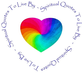 Spiritual Quotes To Live By
