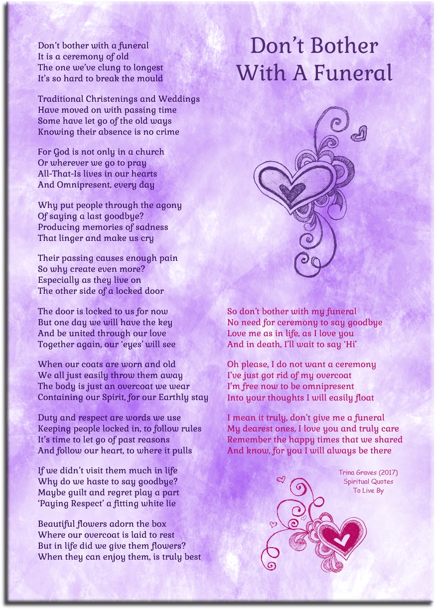 Don't Bother With A Funeral,inspirational poem by Trina Graves of Spiritual Quotes To Live By