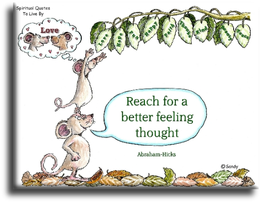 Abraham-Hicks quote: Reach for a better feeling thought. illustration by Sandra Reeves - Spiritual Quotes To Live By