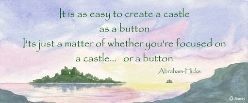 Castle, button - Abraham-Hicks quote on watercolou by Sandra Reeves