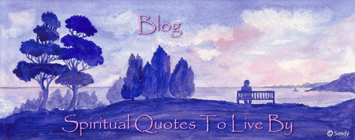 Click to go to Spiritual Quotes To Live By Blog